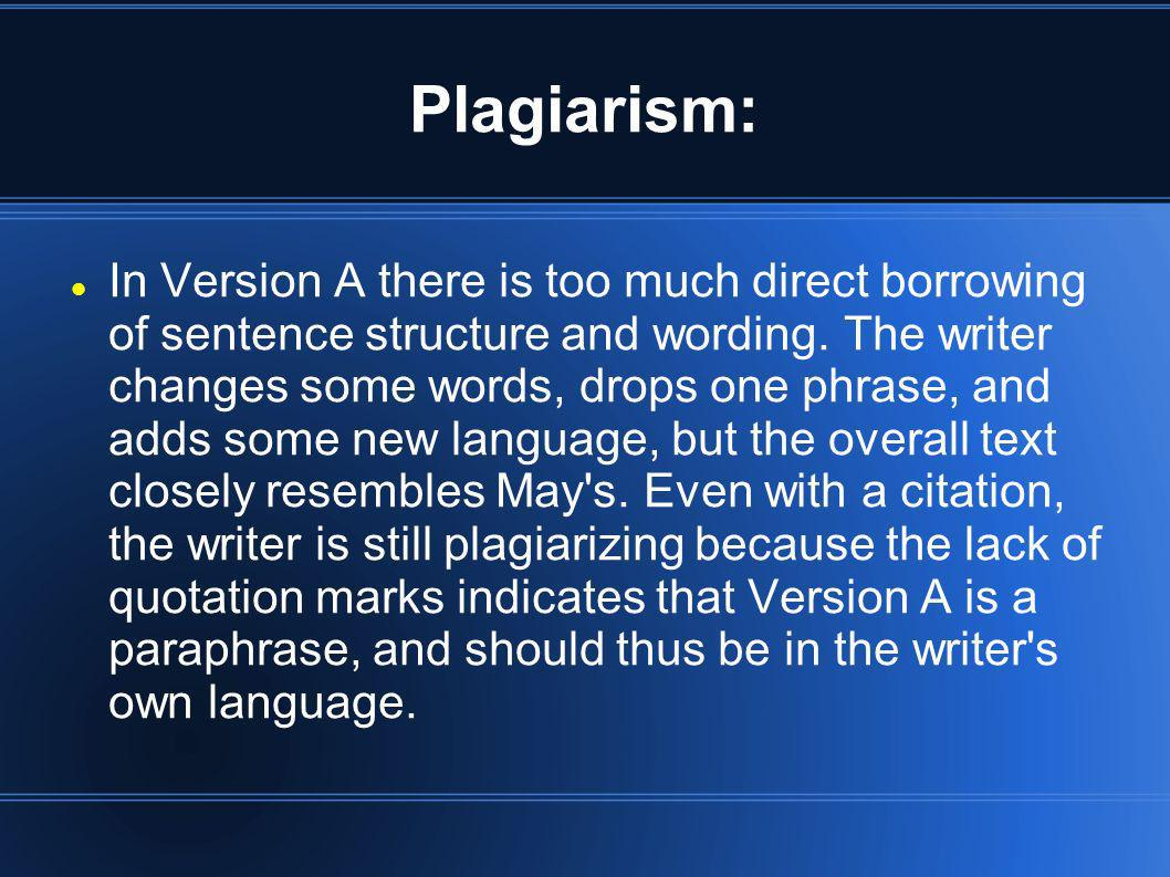 Plagiarism: In Version A there is too much direct borrowing of sentence structure and wording.