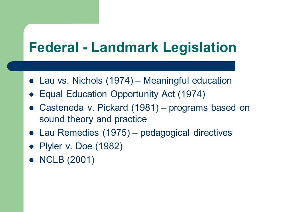 Federal - Landmark Legislation Lau vs.