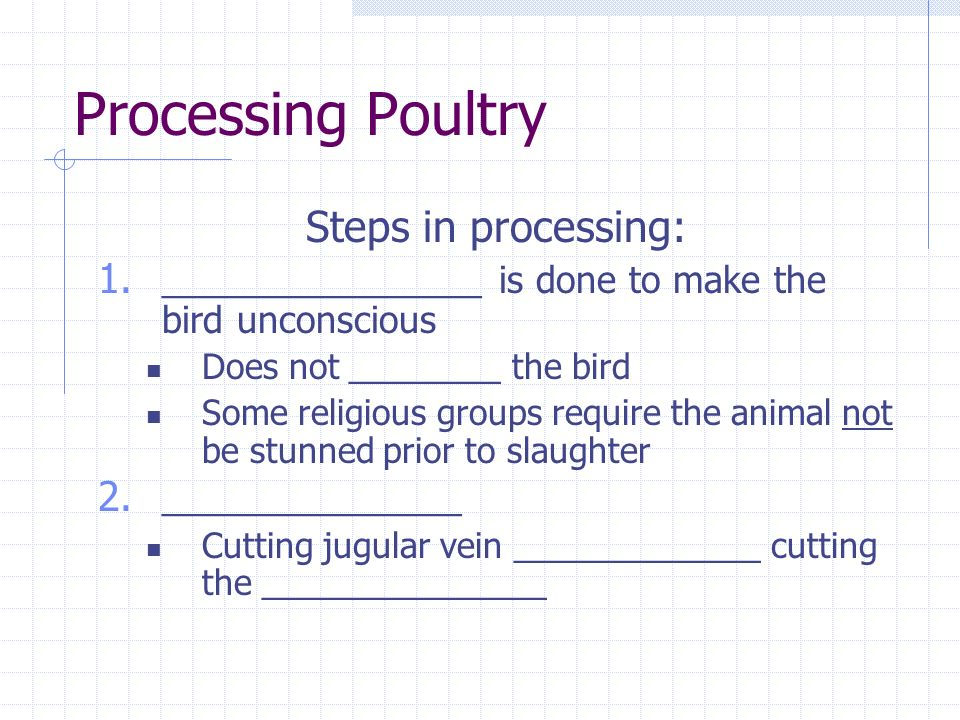 Processing Poultry Steps in processing: 1.