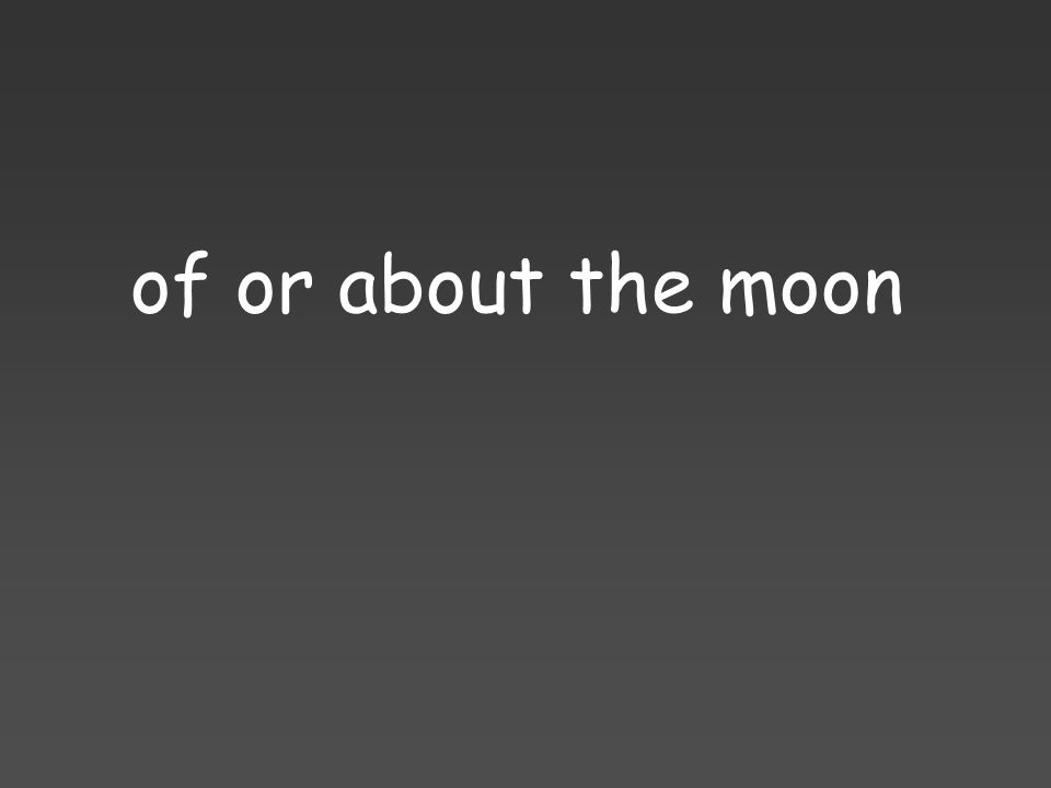 of or about the moon