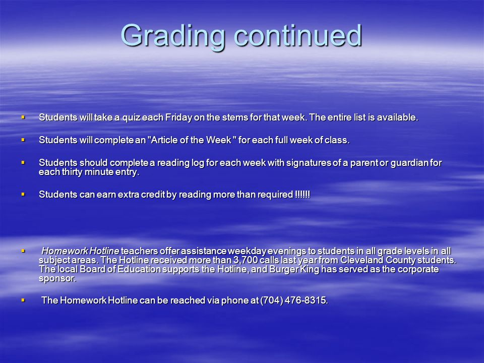 Grading continued Students will take a quiz each Friday on the stems for that week.