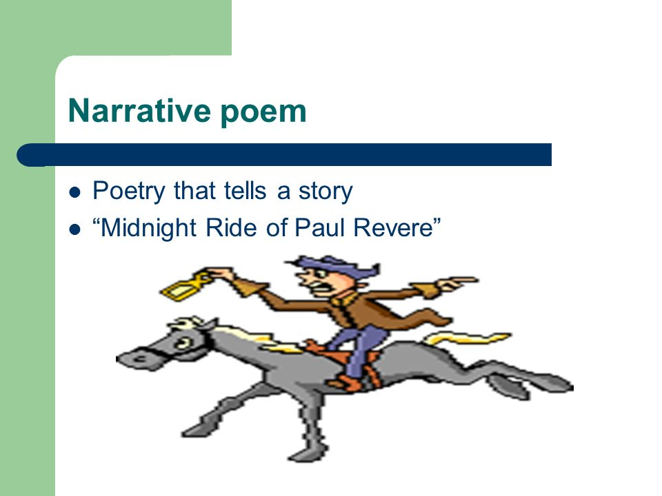 Narrative poem Poetry that tells a story Midnight Ride of Paul Revere