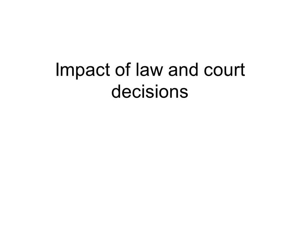 Impact of law and court decisions