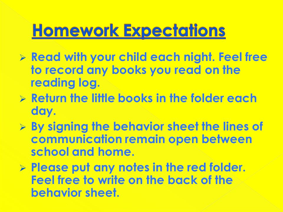 Read with your child each night. Feel free to record any books you read on the reading log.