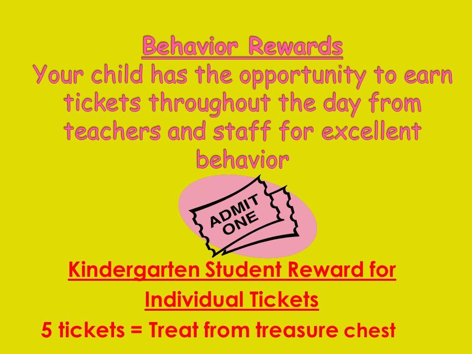 Kindergarten Student Reward for Individual Tickets 5 tickets = Treat from treasure chest