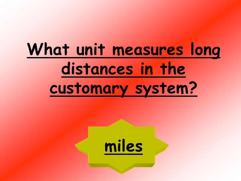 What unit measures long lines in the customary system? yards