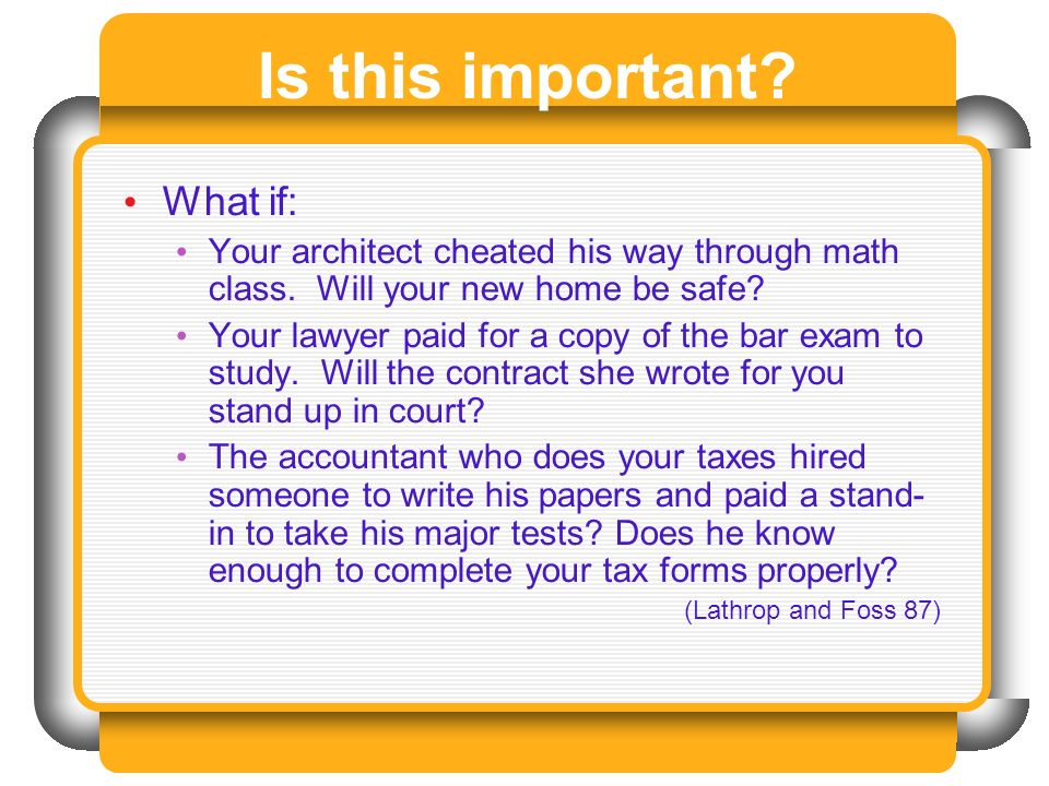 Is this important. What if: Your architect cheated his way through math class.