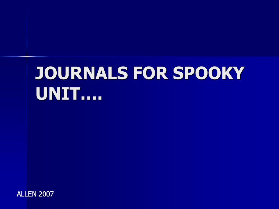 JOURNALS FOR SPOOKY UNIT…. ALLEN 2007