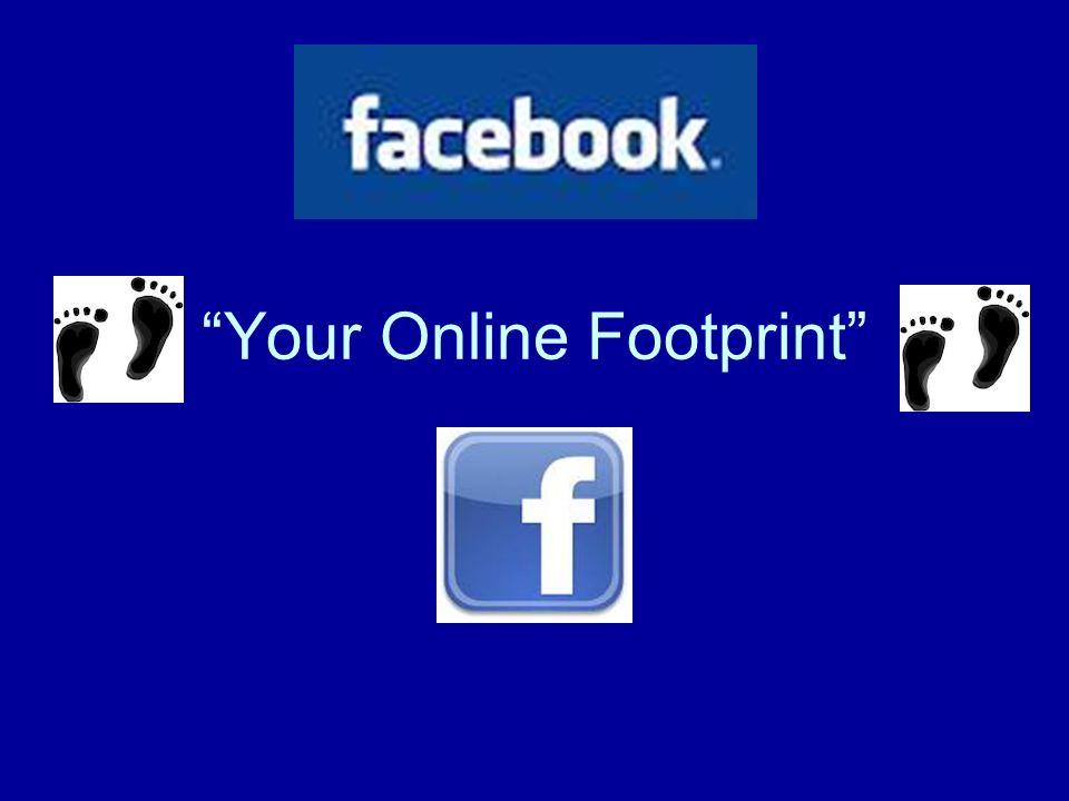 Your Online Footprint
