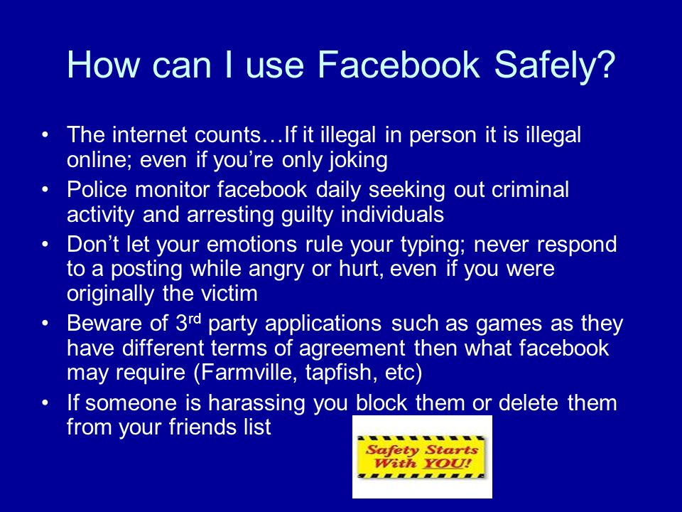 How can I use Facebook Safely.