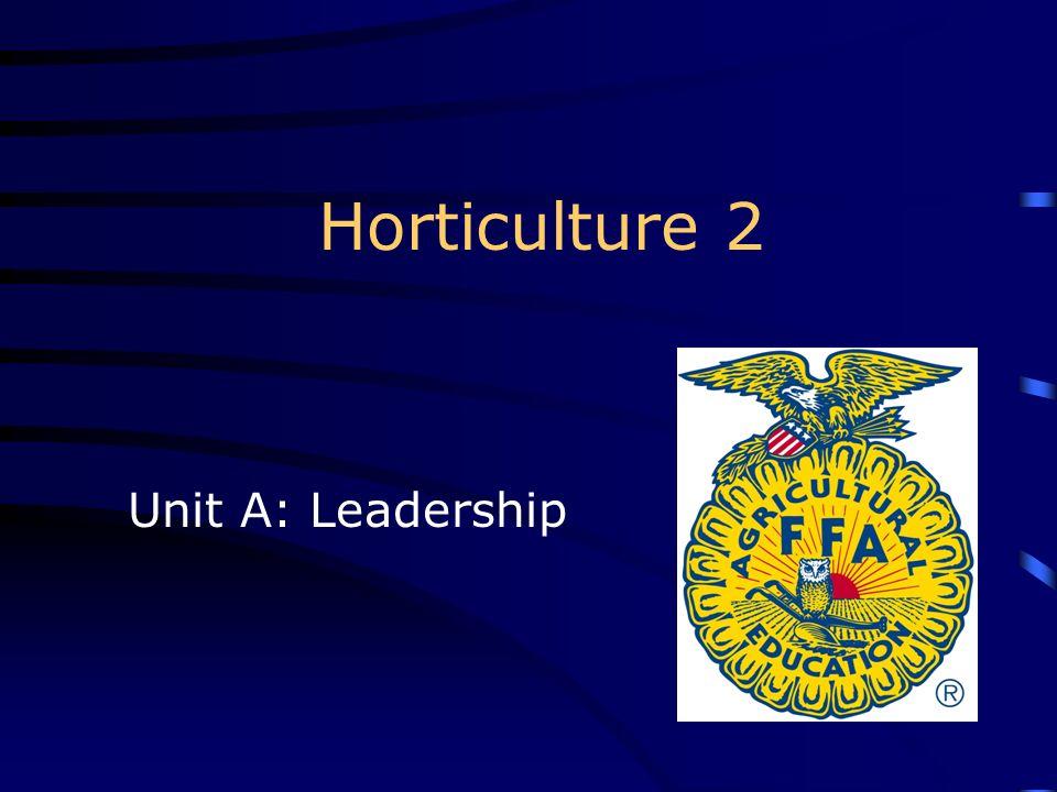 Horticulture 2 Unit A: Leadership