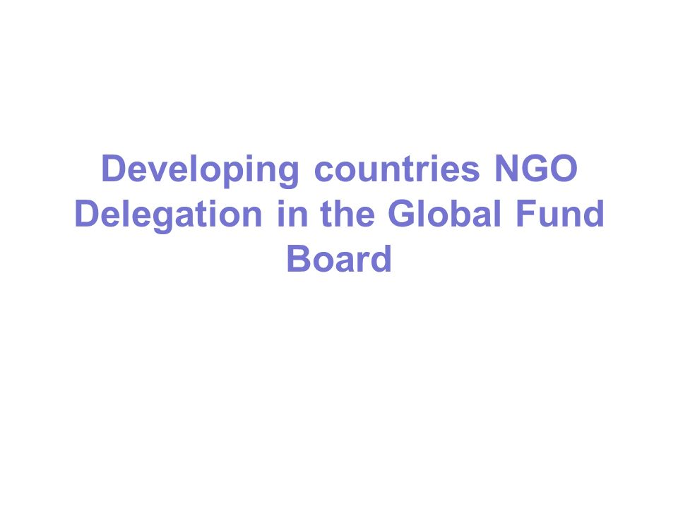 Developing countries NGO Delegation in the Global Fund Board