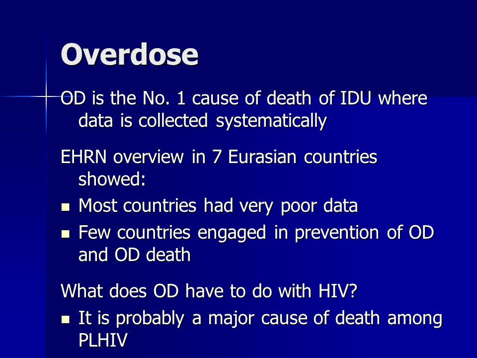 Overdose OD is the No.