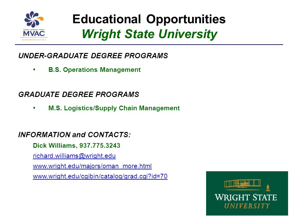 Educational Opportunities Wright State University UNDER-GRADUATE DEGREE PROGRAMS B.S.