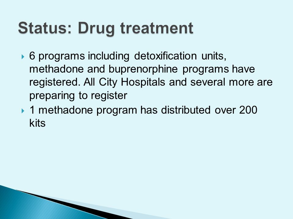 6 programs including detoxification units, methadone and buprenorphine programs have registered.