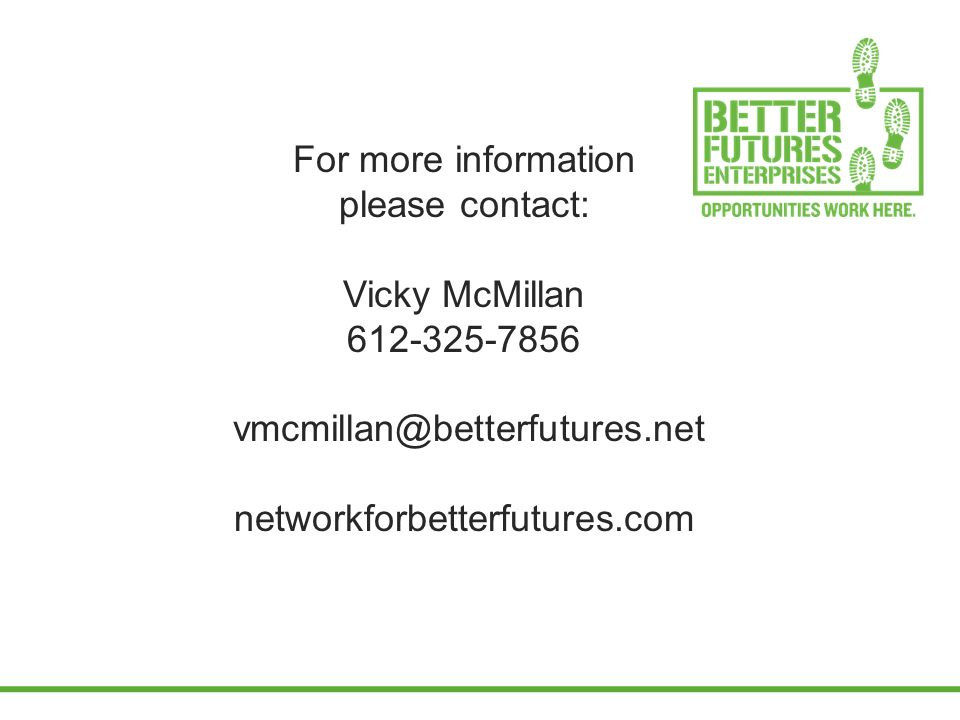 For more information please contact: Vicky McMillan networkforbetterfutures.com