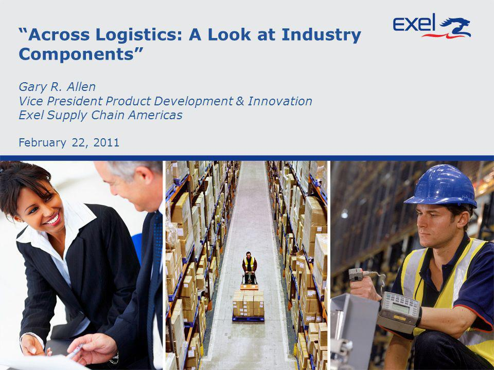 Across Logistics: A Look at Industry Components Gary R.