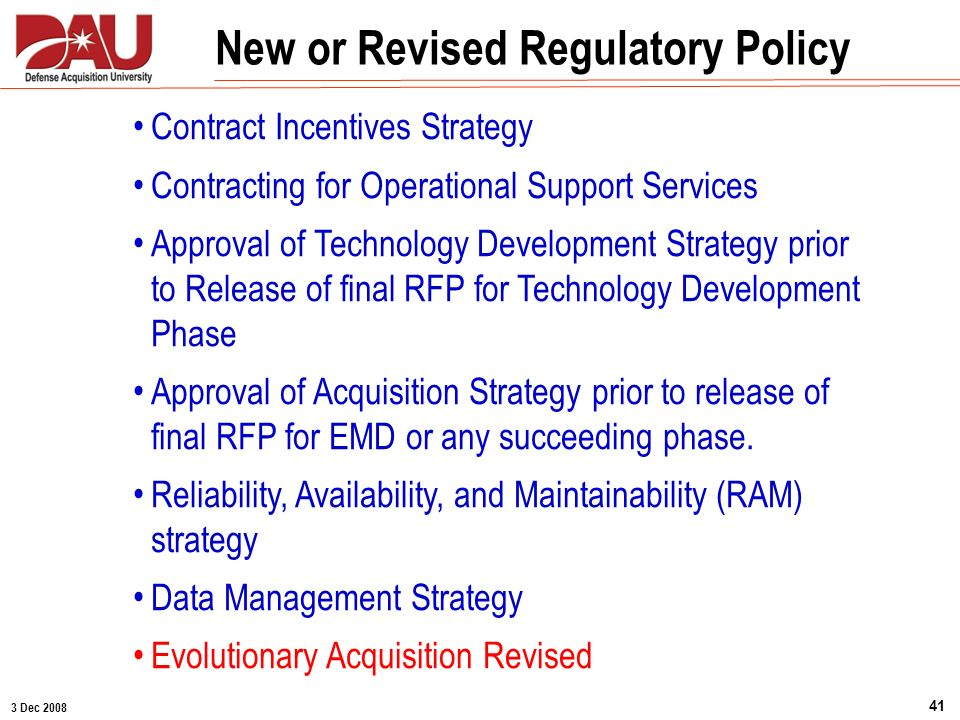 3 Dec 2008 41 New or Revised Regulatory Policy Contract Incentives Strategy Contracting for Operational Support Services Approval of Technology Develo