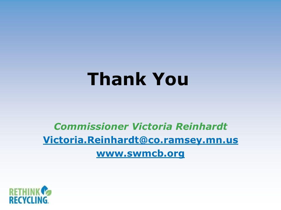 Thank You Commissioner Victoria Reinhardt Victoria.Reinhardt@co.ramsey.mn.us www.swmcb.org