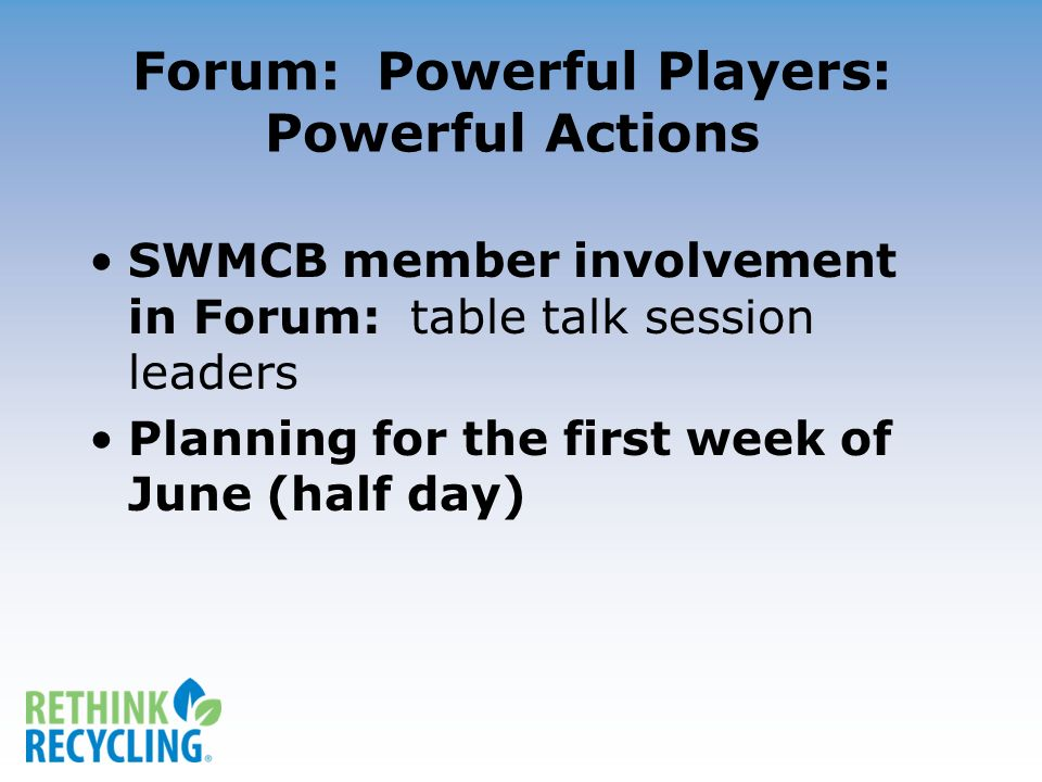 Forum: Powerful Players: Powerful Actions SWMCB member involvement in Forum: table talk session leaders Planning for the first week of June (half day)