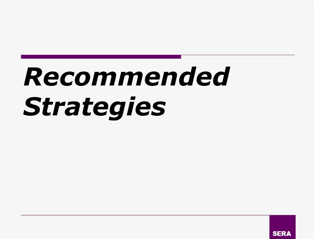 SERA Recommended Strategies