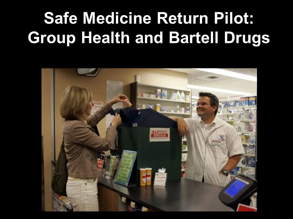 Safe Medicine Return Pilot: Group Health and Bartell Drugs