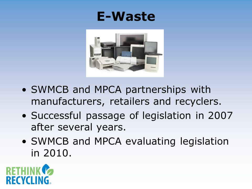 E-Waste SWMCB and MPCA partnerships with manufacturers, retailers and recyclers.