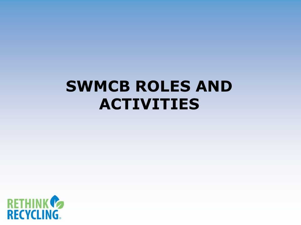 SWMCB ROLES AND ACTIVITIES