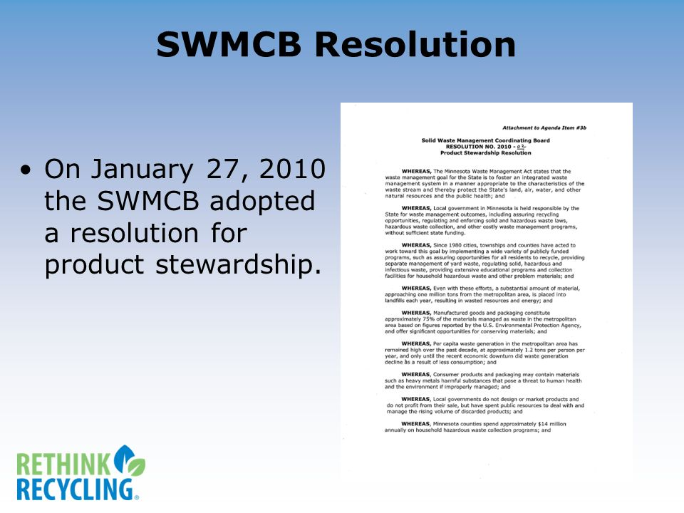 SWMCB Resolution On January 27, 2010 the SWMCB adopted a resolution for product stewardship.
