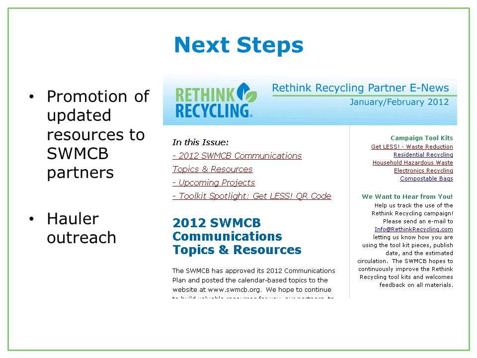 Next Steps Promotion of updated resources to SWMCB partners Hauler outreach