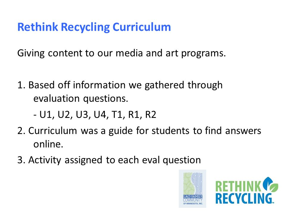 Rethink Recycling Curriculum Giving content to our media and art programs.