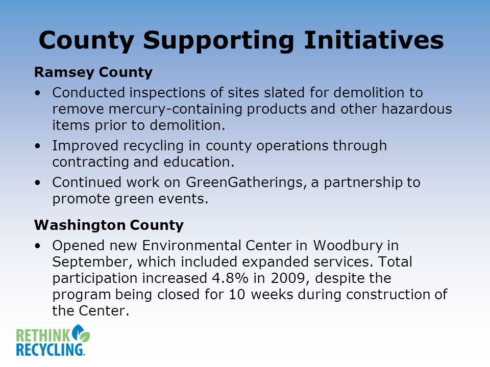 County Supporting Initiatives Ramsey County Conducted inspections of sites slated for demolition to remove mercury-containing products and other hazardous items prior to demolition.