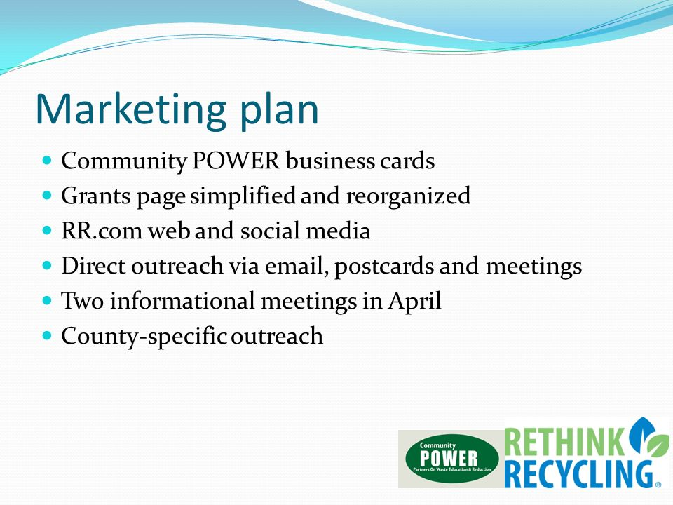 Marketing plan Community POWER business cards Grants page simplified and reorganized RR.com web and social media Direct outreach via email, postcards