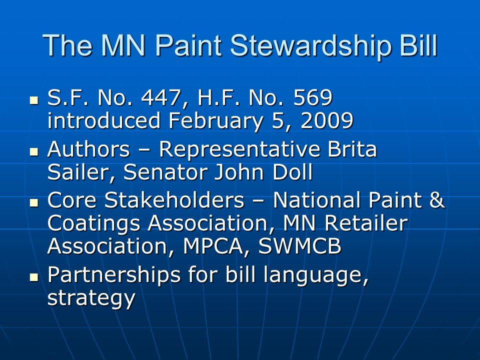 The MN Paint Stewardship Bill S.F. No. 447, H.F. No. 569 introduced February 5, 2009 S.F. No. 447, H.F. No. 569 introduced February 5, 2009 Authors –