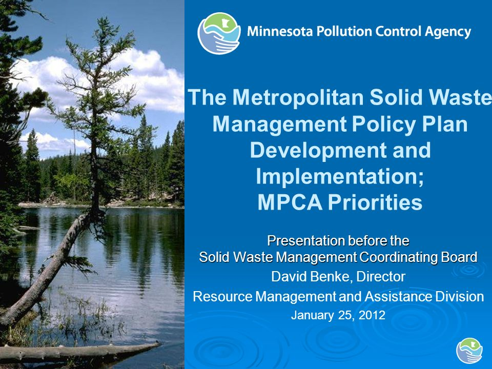The Metropolitan Solid Waste Management Policy Plan Development and Implementation; MPCA Priorities Presentation before the Solid Waste Management Coo