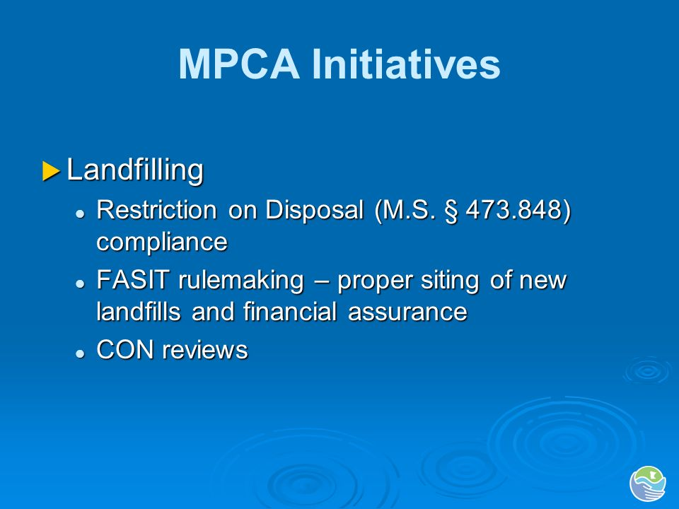 MPCA Initiatives Landfilling Landfilling Restriction on Disposal (M.S.