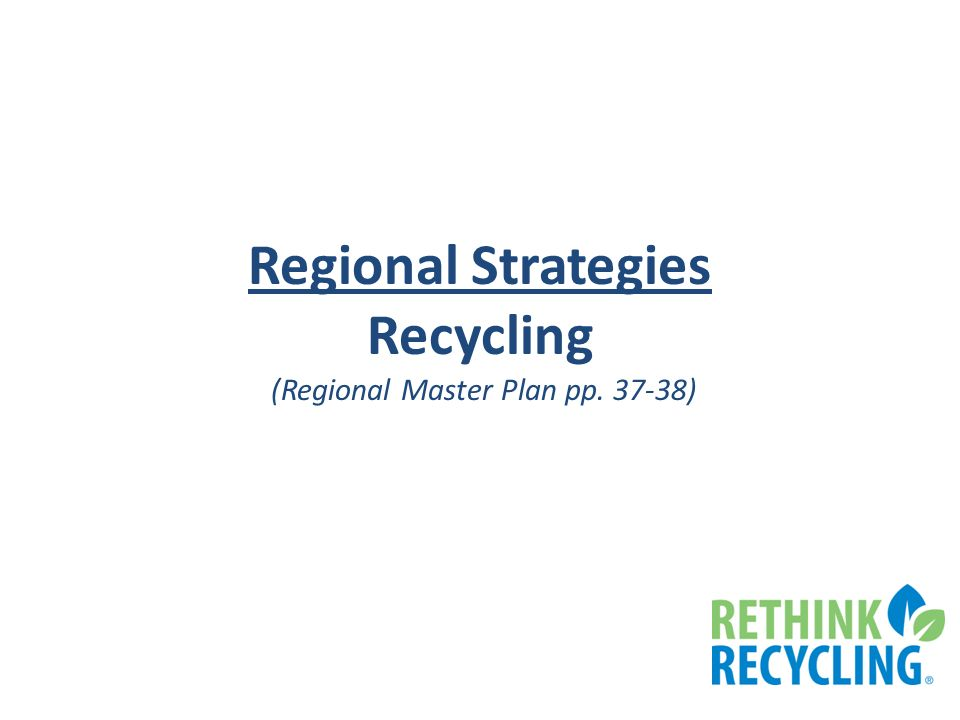 Regional Strategies Recycling (Regional Master Plan pp )