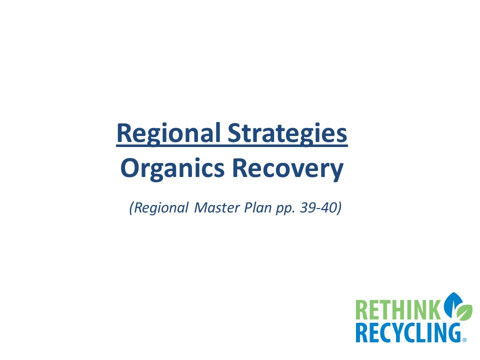 Regional Strategies Organics Recovery (Regional Master Plan pp. 39-40)