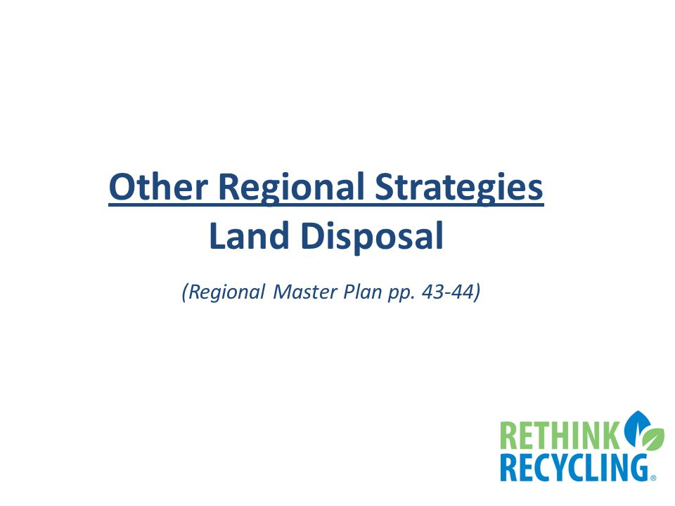 Other Regional Strategies Land Disposal (Regional Master Plan pp )