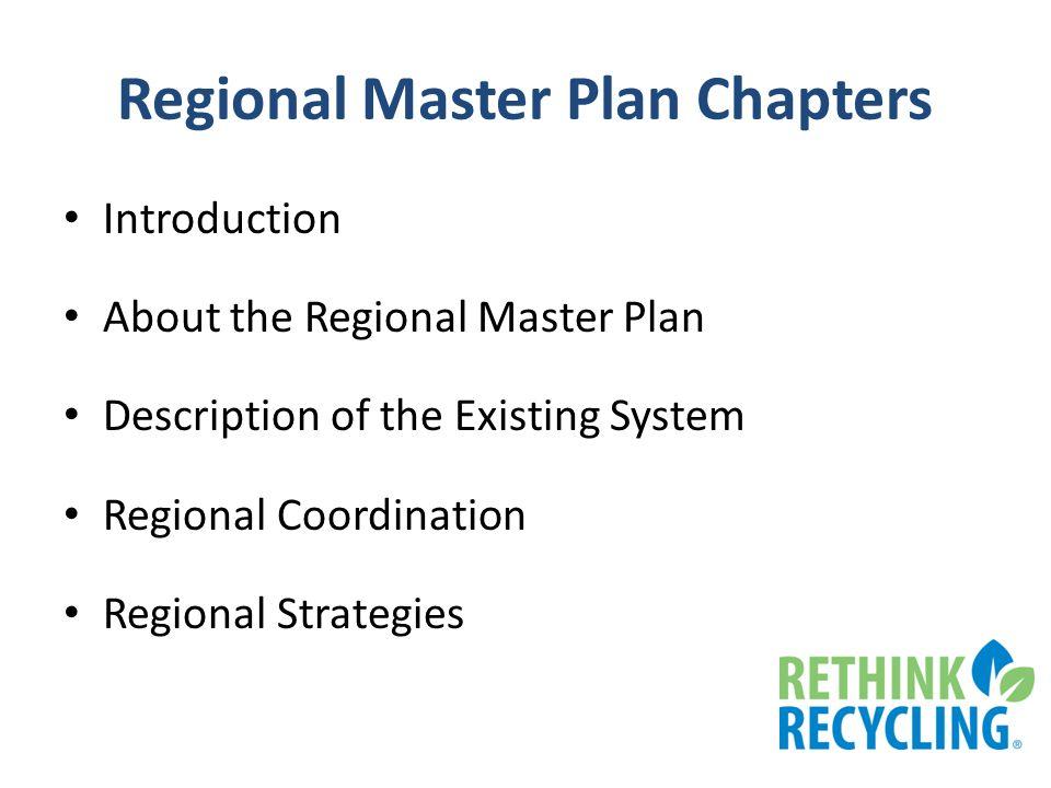 Regional Master Plan Chapters Introduction About the Regional Master Plan Description of the Existing System Regional Coordination Regional Strategies