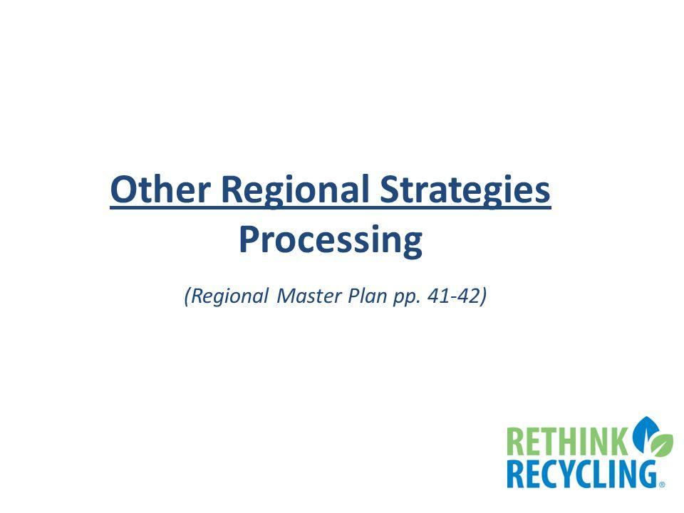 Other Regional Strategies Processing (Regional Master Plan pp. 41-42)