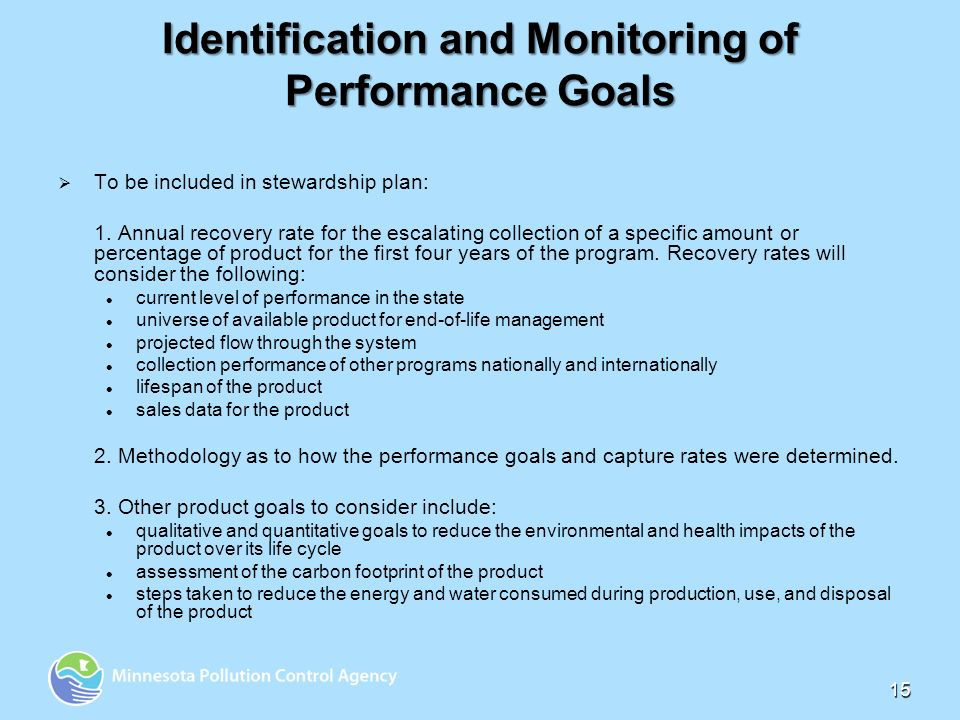 15 Identification and Monitoring of Performance Goals To be included in stewardship plan: 1.