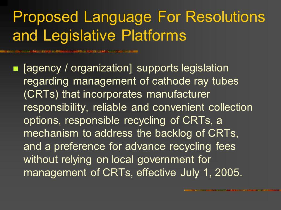 Proposed Language For Resolutions and Legislative Platforms [agency / organization] supports legislation regarding management of cathode ray tubes (CR
