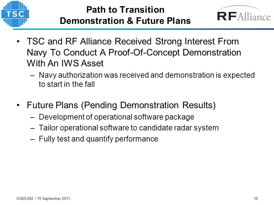 10 Path to Transition Demonstration & Future Plans TSC and RF Alliance Received Strong Interest From Navy To Conduct A Proof-Of-Concept Demonstration