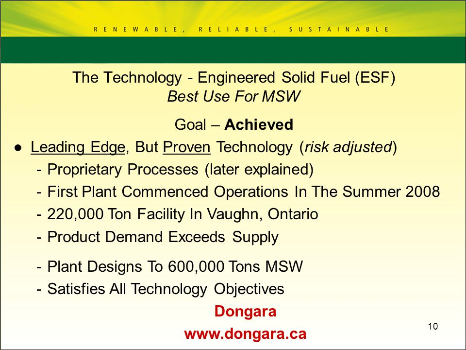 10 Goal – Achieved Leading Edge, But Proven Technology (risk adjusted) -Proprietary Processes (later explained) -First Plant Commenced Operations In T