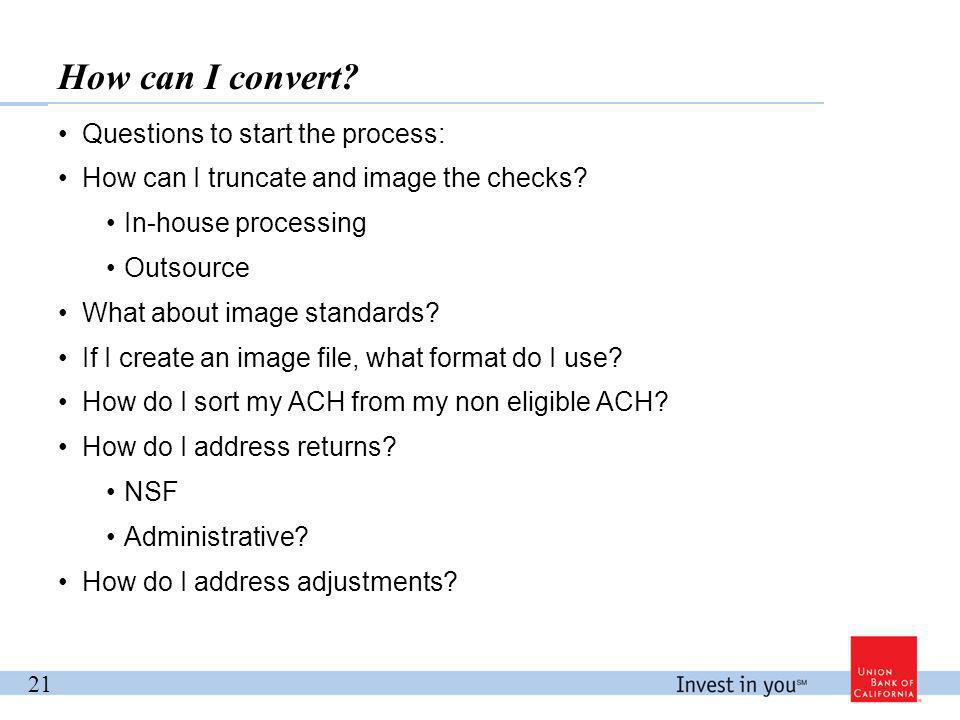 How can I convert. Questions to start the process: How can I truncate and image the checks.