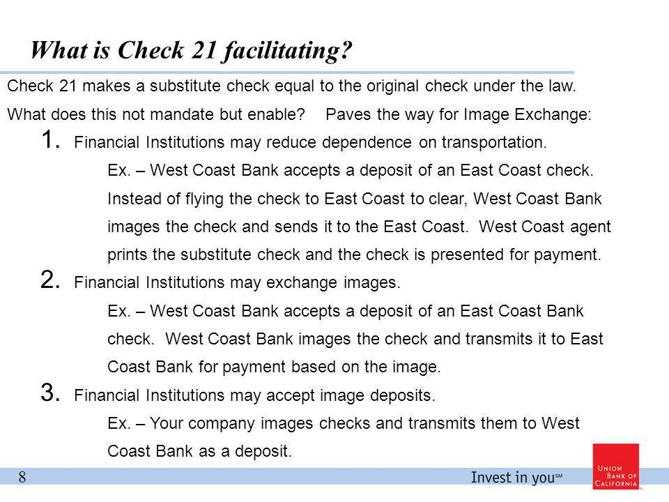 Check 21 makes a substitute check equal to the original check under the law.