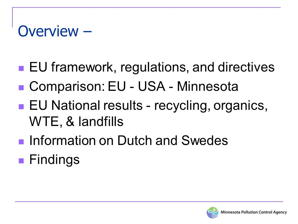 How does Minnesota compare to EU Structure – EU (EPA), Nation (State), local government implementation MN has less Organized Collection Some EU nations enforce waste barriers vs.