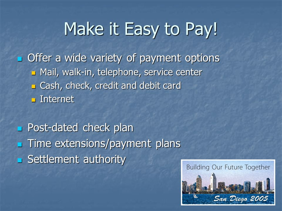 Make it Easy to Pay.