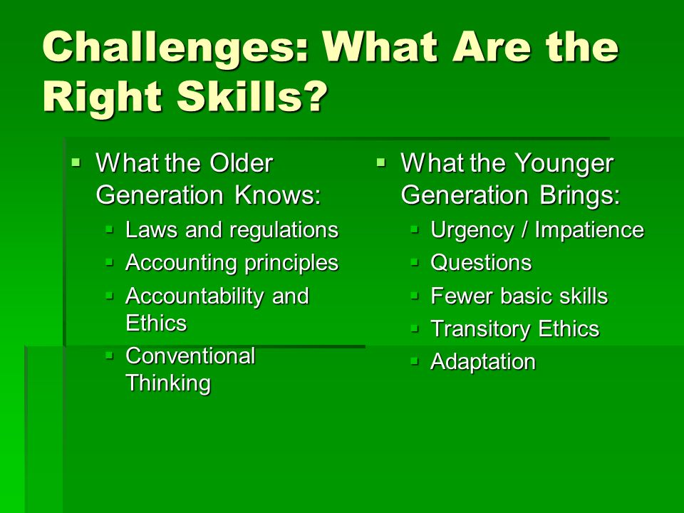 Challenges: What Are the Right Skills.